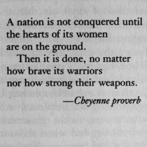 a the cheyenne proverb